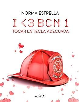 I <3 BCN, 1. Tocar la tecla adecuada (Contemporánea) (Spanish Edition) by [Norma Estrella]