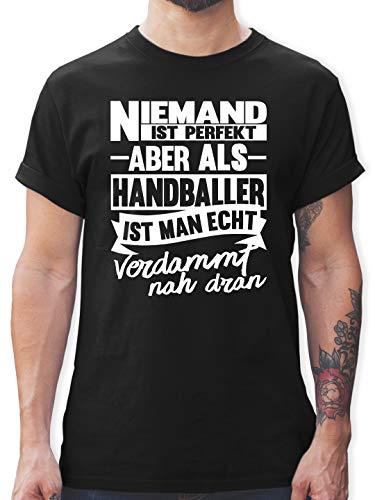 Handball - Niemand ist perfekt Aber als Handballer ist Man echt verdammt nah dran - M - Schwarz - Geschenk - L190 - Tshirt Herren und Männer T-Shirts