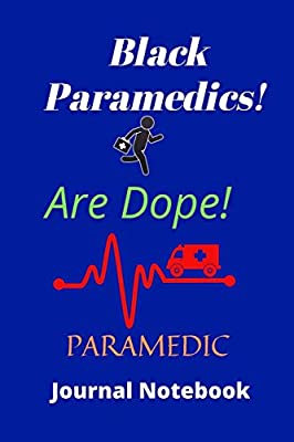 Black Paramedics Are Dope   120 pages 6 x 9   Paramedic Journal Notebook: Ideal gift for emergency workers friends and loved ones from Independently published