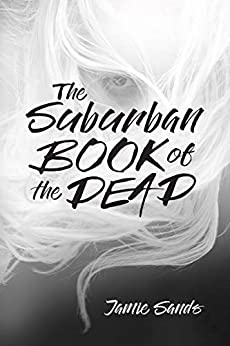 The Suburban Book of the Dead by [Jamie Sands]