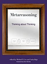 Metareasoning: Thinking about Thinking (The MIT Press)