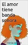 El amor tiene banda sonora par Callejo Cortés