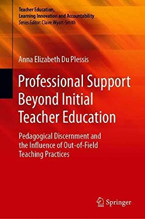 Professional Support Beyond Initial Teacher Education: Pedagogical Discernment and the Influence of Out-of-Field Teaching Practices