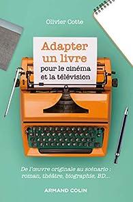 Adapter un livre pour le cinéma et la télévision par Olivier Cotte