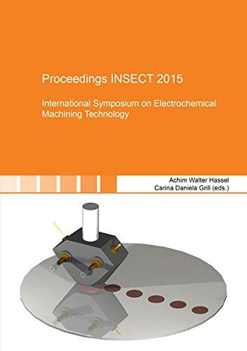 Proceedings INSECT 2015: International Symposium on Electrochemical Machining Technology (Berichte aus der Materialwissenschaft, Band 1)
