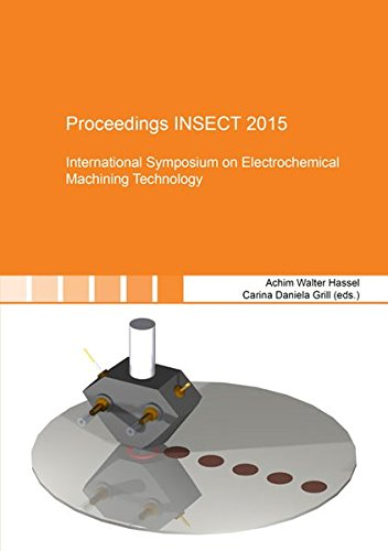 Proceedings INSECT 2015: International Symposium on Electrochemical Machining Technology (Berichte aus der Materialwissenschaft)
