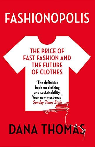 Fashionopolis: The Price of Fast Fashion and the Future of Clothes (English Edition)
