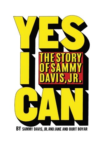 Compare Textbook Prices for Yes I Can: The Story of Sammy Davis, Jr Reprint Edition ISBN 9781477611920 by Sammy Davis Jr.,Jane Boyar,Burt Boyar