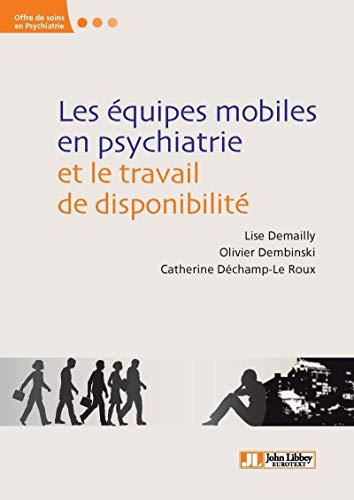 Les équipes mobiles de psychiatrie et le travail de disponibilité : Modalités et enjeux d'une innovation