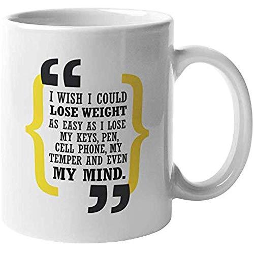 Koffie mok Ik wou dat ik kon afvallen zo gemakkelijk als ik kon verliezen mijn sleutels. Grappige Verklaringen Koffie Thee Cadeau Mok voor Moeder Vlees Eater Voedsel Liefhebber Chef Professionele Cook Mannen en Vrouwen 11oz