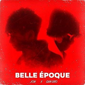 Belle époque (feat. San Dro)