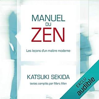 Manuel du ZEN : les leçons d'un maître moderne                   De :                                                                                                                                 Katsuki Sekida,                                                                                        Marc Allen                               Lu par :                                                                                                                                 Vincent Davy                      Durée : 2 h et 36 min     15 notations     Global 4,7