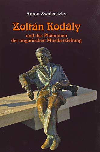 Zoltán Kodály: und das Phänomen der ungarischen Musikerziehung