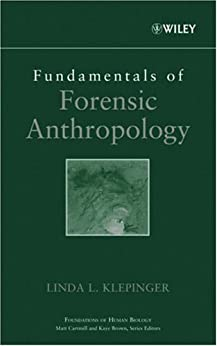 Fundamentals of Forensic Anthropology (Advances in Human Biology Book 3) by [Linda L. Klepinger]