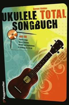 Ukulele total Songbuch - arrangiert für Ukulele - mit Tabulator - mit CD [Noten / Sheetmusic] Komponist: ROEDDER GERNOT