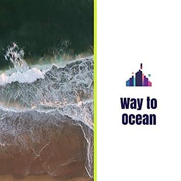Way to Ocean