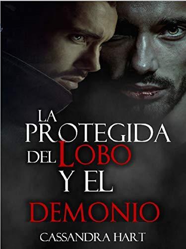 La protegida del lobo y el demonio de Cassandra Hart