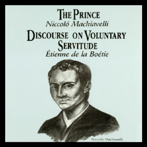 The Prince and Discourse on Voluntary Servitude audiobook cover art