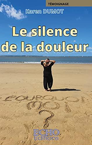 Le silence de la douleur (French Edition)