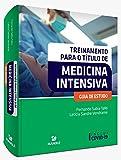 Treinamento para o Título de Medicina Intensiva: Guia de Estudo