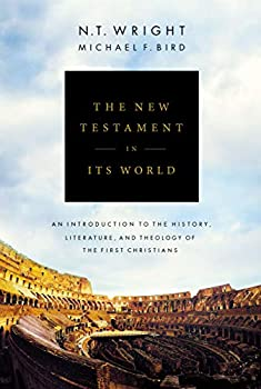 The New Testament in Its World  An Introduction to the History Literature and Theology of the First Christians