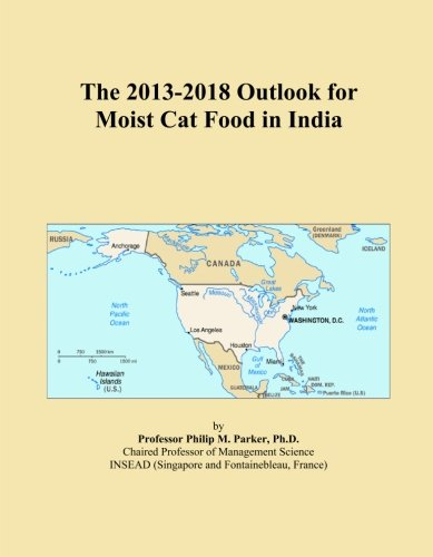 The 2013-2018 Outlook for Moist Cat Food in India