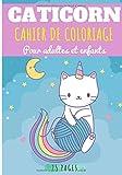 Cahier de coloriage Caticorn: Pour Adultes et enfants | Livre de Coloriage Chats Magique, Chat Licorne, Caticorn, Chaton Mignon, Félin | 25 Pages | Cadeau Détente et Relaxation.