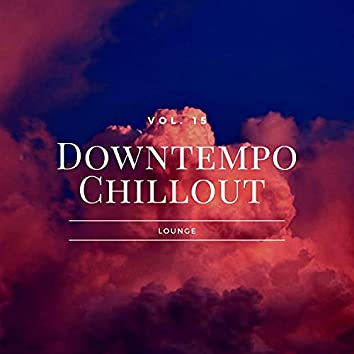 Downtempo Chillout Lounge, Vol.15