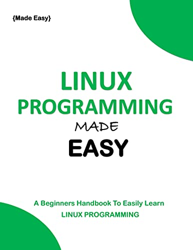 Linux Made Easy: A Beginners Handbook To Easily Learn Linux Front Cover
