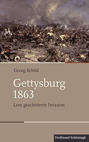 Gettysburg 1863: Lees gescheiterte Invasion (Schlachten - Stationen der Weltgeschichte)