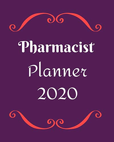 Pharmacist Planner 2020: Pharmacologist-Weekly, monthly yearly planner for peak productivity with habit tracker. Journal. featuring calendar, US & UK holidays writing prompts schedules self-assessment