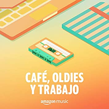 Café, Oldies y Trabajo