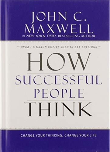 How Successful People Think: Change Your Thinking