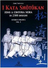 I kata shotokan fino a cintura nera in 2300 disegni. Studio e pratica: 1