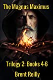 The Magnus Maximus Trilogy 2: Books 4-6: The Hun Horde, The First Americans, and The Terror of Totonaca