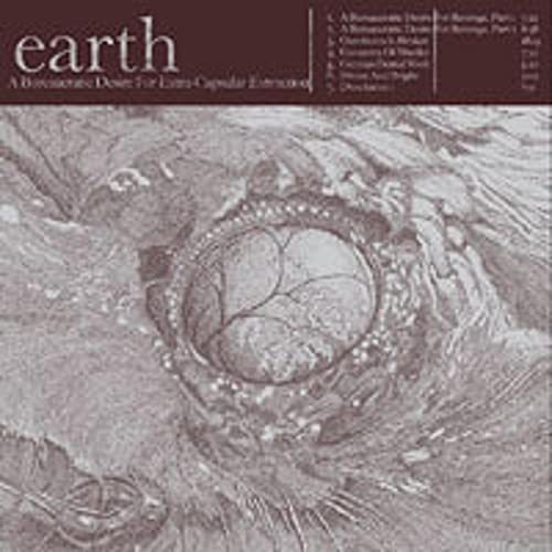 Earth: A Bureaucratic Desire for Extra-Capsular Extraction (Audio CD)