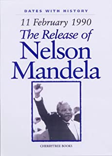 11 February 1990 : The Release of Nelson Mandela (Dates with History)