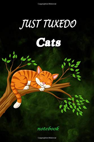 Just Tuxedo Cats: Lined Notebook, Journaling, Blank Notebook Journal, Doodling or Sketching: Perfect Inexpensive Christmas Gift, 120 Page, Professionally Designed (6x9) Funny CATS Cover