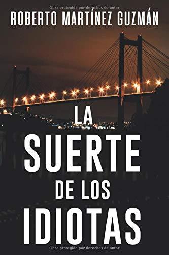 La suerte de los idiotas (Lucas Acevedo)