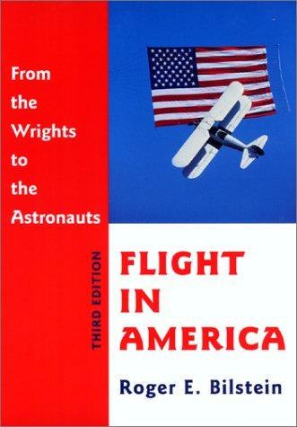 Flight in America: From the Wrights to the Astronauts by Roger E....