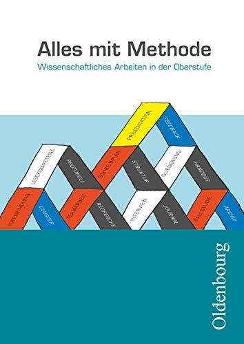 Alles mit Methode - Wissenschaftliches Arbeiten in der Oberstufe: Arbeitsbuch