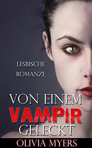 Lesbenromantik: Von einem Vampir geleckt (Junge Erwachsene, Schulmädchen, Vampir-Romanze)