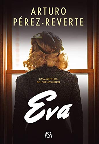 Eva (Portuguese Edition) eBook: Pérez-reverte, Arturo: Amazon.es ...