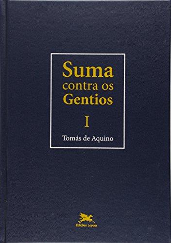 Suma contra os gentios - Vol. I: Volume I: 1