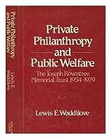 Private Philanthropy and Public Welfare