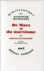 De Marx et du marxisme de Kostas Papaioannou