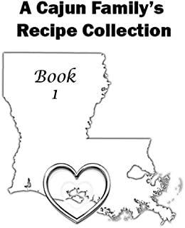 1,264 Recipes - Book 1 - A Cajun Family's Recipe Collection