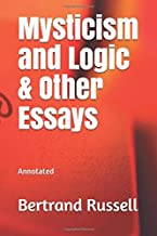 Mysticism and Logic & Other Essays: Annotated
