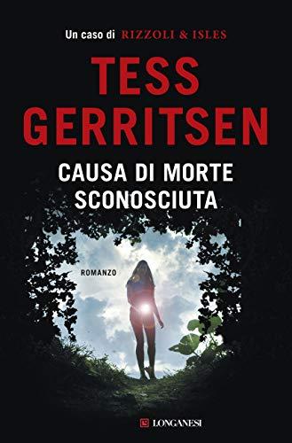 Causa di morte: sconosciuta: Un caso per Jane Rizzoli e Maura Isles