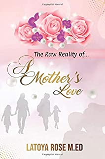The Raw Reality of A Mother's Love (AML v 1)